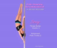 X-Pole Allure Dance and Fitness Studio: Advanced Pole Tricks 2 Vol. 4